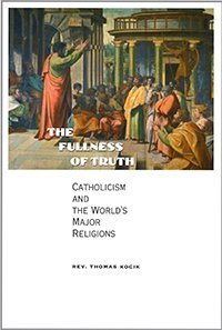 The Fulness of Truth Rev. Thomas M. Kocik